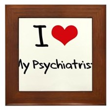 I Love My Psychiatrist Framed Tile