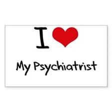 I Love My Psychiatrist Decal