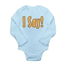 I Say Long Sleeve Infant Bodysuit