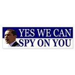 Obama Yes We Can Spy On You Bumper Sticker