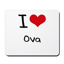 I Love Ova Mousepad