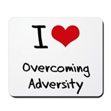 I Love Overcoming Adversity Mousepad