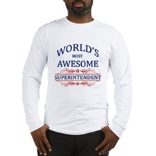 World's Most Awesome Superintendent Long Sleeve T-