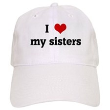 I Love my sisters Baseball Cap
