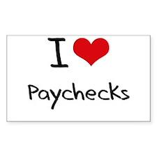 I Love Paychecks Decal