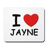 I love Jayne Mousepad