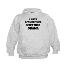 I HAVE ACCOMPLISHED MORE THAN OBAMA Hoodie