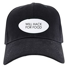 Will Hack for food Baseball Hat