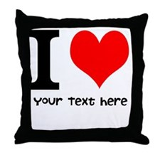 I Heart (Personalized Text) Throw Pillow