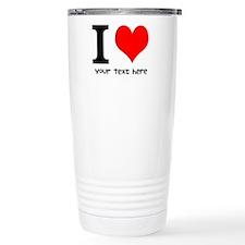 I Heart (Personalized Text) Travel Mug