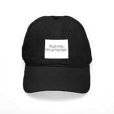 Trust me. I'm a hacker Baseball Hat