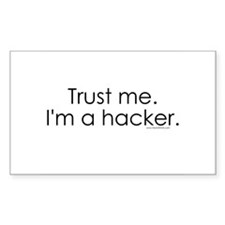 Trust me. I'm a hacker Rectangle Decal