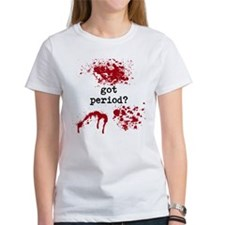 Got Period? T-Shirt