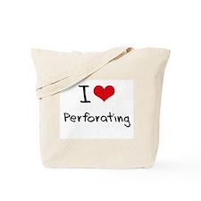 I Love Perforating Tote Bag