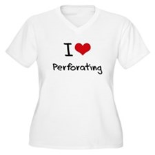 I Love Perforating Plus Size T-Shirt