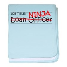 Job Ninja Loan Officer baby blanket