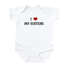 I Love MY SISTERS Infant Bodysuit