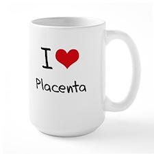I Love Placenta Mug