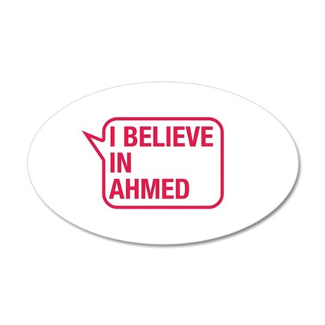 I Believe In Ahmed Wall Decal
