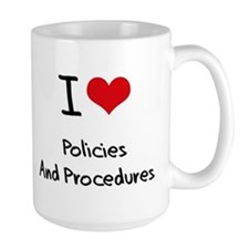 I Love Policies And Procedures Mug