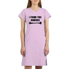 I Found This Humerus Women's Nightshirt