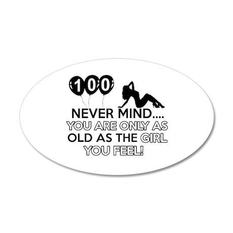 100th year old birthday designs 35x21 Oval Wall De