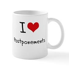 I Love Postponements Mug