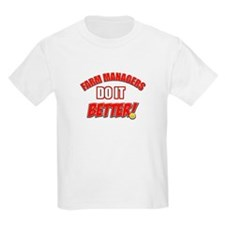 Farm Managers do it better T-Shirt