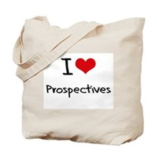 I Love Prospectives Tote Bag