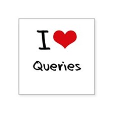 I Love Queries Sticker