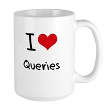 I Love Queries Mug