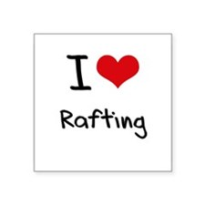 I Love Rafting Sticker