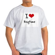 I Love Ragtime T-Shirt