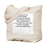 God grant me the Senility... Tote Bag