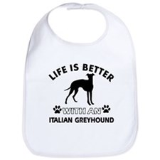 Life is better with Italian Greyhound Bib