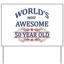 World's Most Awesome 50 Year Old Yard Sign