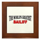 """The World's Greatest Bailiff"" Framed Tile"
