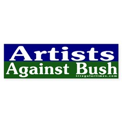 Artists Against Bush Bumper Sticker