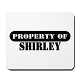 Property of Shirley Mousepad