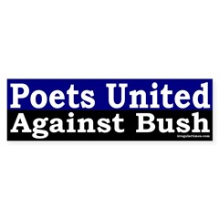 Poets United Against Bush Sticker (Bumpe