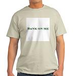 Bank On Me Ash Grey T-Shirt
