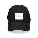 Bank On Me Black Cap