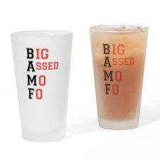 BAFF - BIG ASSED MO FO! Drinking Glass