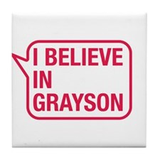I Believe In Grayson Tile Coaster