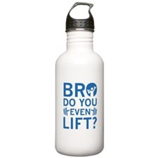 Bro Do You Even Lift? Water Bottle