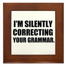 I'm Silently Correcting Your Grammar Framed Tile