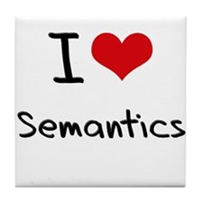 I Love Semantics Tile Coaster