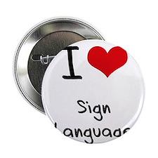 "I Love Sign Language 2.25"" Button"