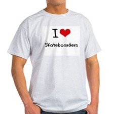 I Love Skateboarders T-Shirt