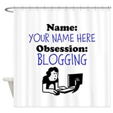 Custom Blogging Obsession Shower Curtain